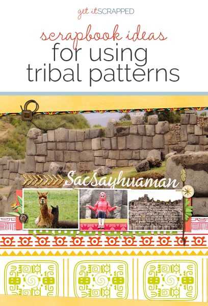 Scrapbook Ideas for Using Bold Tribal Patterns on Your Pages | Get It Scrapped