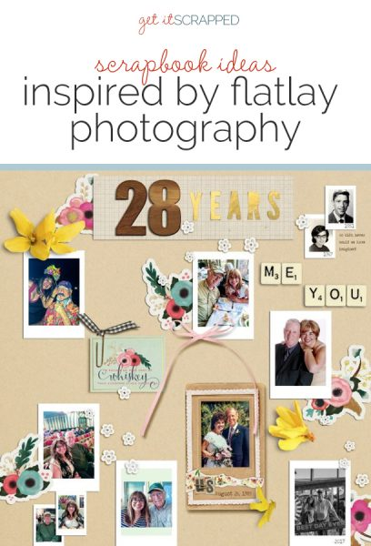 Scrapbook Ideas Inspired by Flatlay Photography | Get It Scrapped