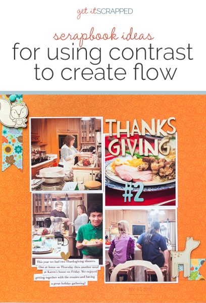 Scrapbook Ideas for Using Contrast to Create Flow on the Page | Get It Scrapped