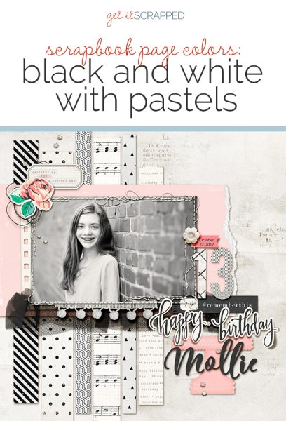 Scrapbook Page Colors: Black + White with Pastels | Get It Scrapped