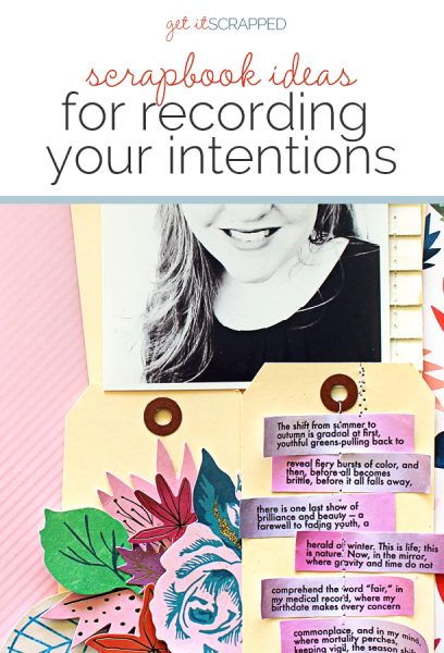 Scrapbook Ideas for Recording Your Intentions | Get It Scrapped