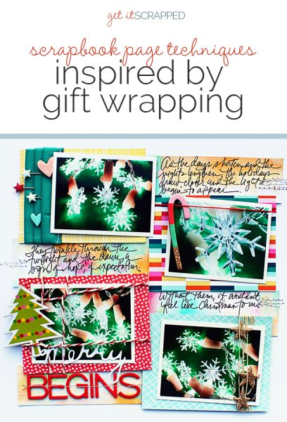 Scrapbook Page Techniques Inspired by Gift Wrapping | Get It Scrapped