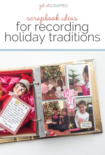 Scrapbook Ideas for Recording Your Favorite Holiday Traditions | Get It Scrapped