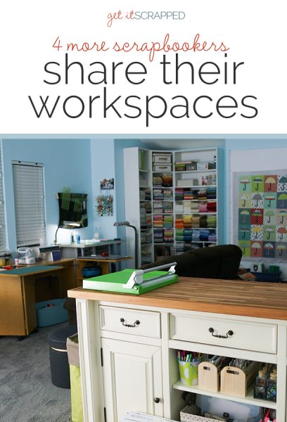Where Do You Scrapbook? | 4 MORE Scrapbookers Share Their Spaces | Get It Scrapped