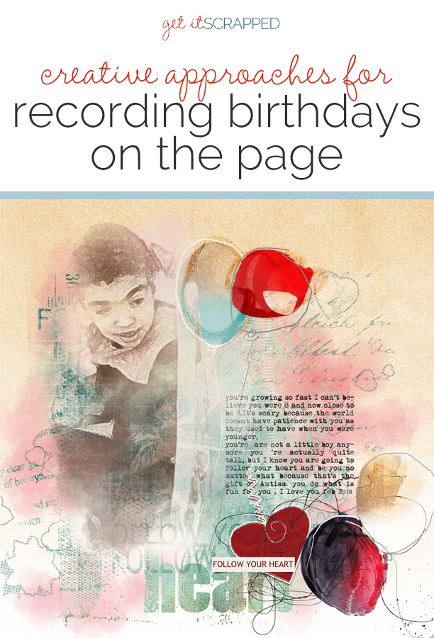Creative Approaches to Recording Birthdays on the Scrapbook Page | Get It Scrapped