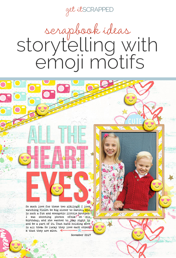 Ideas for Scrapbook Page Storytelling with an Emoji Motif | Get It Scrapped
