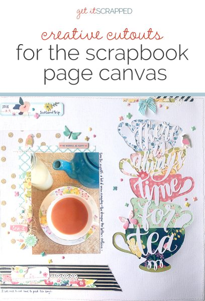 Creative Cutouts for Your Scrapbook Page Canvas | Get It Scrapped
