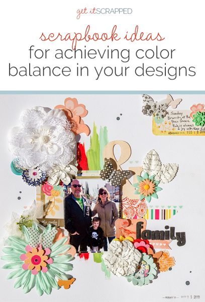 Scrapbook Ideas for Achieving Color Balance in Your Design | Get It Scrapped