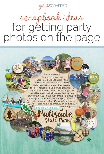 Scrapbook Ideas for Getting Your Party Photos on the Page | Get It Scrapped