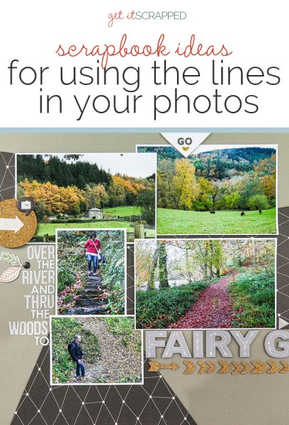 Using the Lines in Your Photos Effectively to Create Flow in Your Scrapbook Page | Get It Scrapped