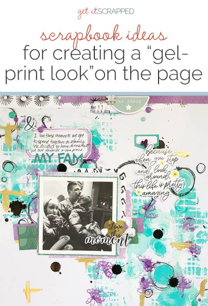 Scrapbook Ideas for Creating a Gel-Printed Look on Your Page Background | Get It Scrapped