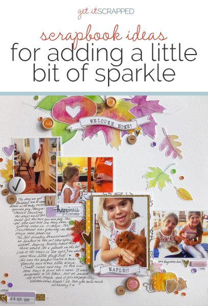Scrapbook Ideas for Adding a Little Bit of Sparkle to the Page | Get It Scrapped