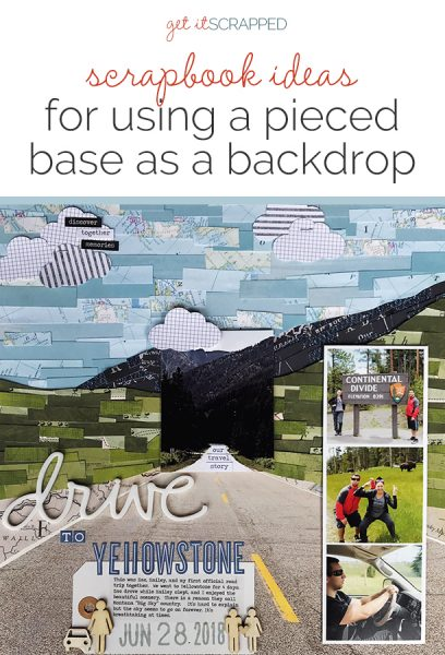 Scrapbook Ideas for Using a Pieced or Collage Base as a Backdrop | Get It Scrapped