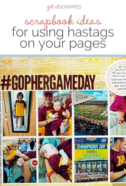Scrapbook Page Ideas for Using Hashtags on Your Scrapbook Pages | Get It Scrapped