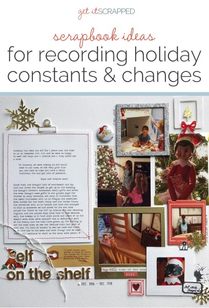 Scrapbook Ideas for Recording Holiday Constants & Changes | Get It Scrapped